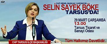 CHP Genel Başkan Yardımcısı Selin Böke, Bugün Tarsus'a Geliyor