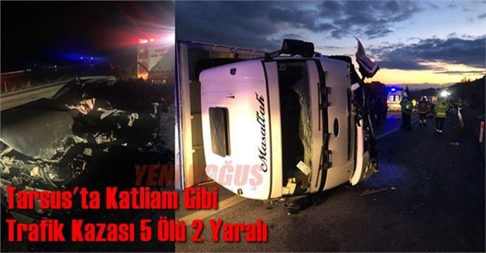 Tarsus'ta Korkunç Kaza 5 Ölü